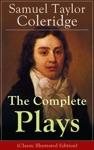 The Complete Plays Of Samuel Taylor Coleridge