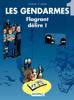 Les Gendarmes - Tome 1 - Flagrant délire ! - Olivier Sulpice