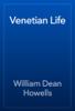 William Dean Howells - Venetian Life artwork