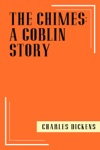 The Chimes  A Goblin Story