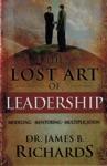 The Lost Art Of Leadership