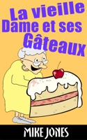 La Vieille Dame Et Ses Gâteaux