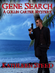 Gene Search: A Collin Carter Mystery