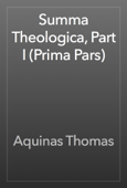 Summa Theologica, Part I (Prima Pars)