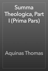 Summa Theologica, Part I (Prima Pars) book