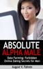 August Fahren - Date Farming: Forbidden Online Dating Secrets for Men That Women Love (Absolute Alpha Male 4) artwork