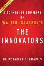 The Innovators By Walter Isaacson - A 30-minute Summary