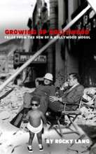 Growing Up Hollywood: Tales from the Son of a Hollywood Mogul
