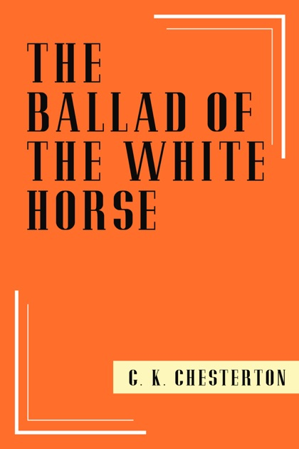The Ballad Of The White Horse By G K Chesterton On Apple Books
