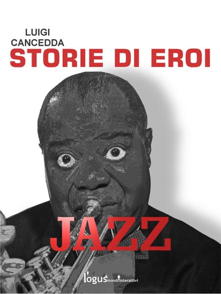 Jazz. Storie di eroi da Luigi Cancedda