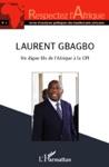 Laurent Gbagbo Un Digne Fils De LAfrique  La CPI