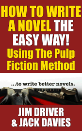How to Write a Novel the Easy Way Using the Pulp Fiction Method book