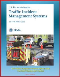 Fema U S Fire Administration Traffic Incident Management Systems Fa 330 Case Studies Equipment To Improve Highway Safety Preincident Planning Best Practices