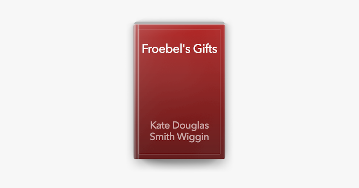 Froebel's Gifts on Apple Books