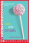 Cake Pop Crush A Wish Novel