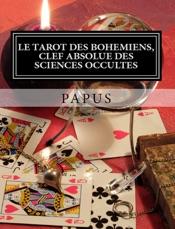 Le Tarot des Bohémiens, clef absolue des sciences occultes