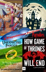 A Preposterous Portfolio of Parodies: Selections from Spoofs of The Hobbit, Game of Thrones, Harry Potter, Star Trek and More