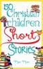 Fifty Christian Children Short Stories