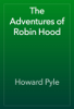 Howard Pyle - The Adventures of Robin Hood 앨범 사진