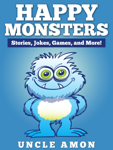 Happy Monsters: Stories, Jokes, Games, and More!