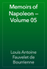 Louis Antoine Fauvelet de Bourrienne - Memoirs of Napoleon — Volume 05 artwork
