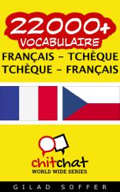 22000+ Français - Tchèque Tchèque - Français Vocabulaire
