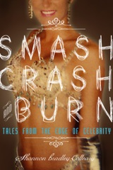Smash, Crash & Burn: Tales From the Edge of Celebrity
