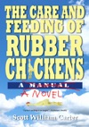 The Care And Feeding Of Rubber Chickens A Novel