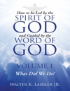 How To Be Led By The Spirit Of God And Guided By The Word Of God