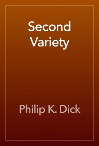 Philip K. Dick - Second Variety