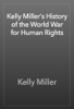 Kelly Miller - Kelly Miller's History of the World War for Human Rights artwork