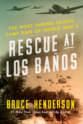 Bruce Henderson - Rescue at Los Banos book