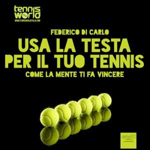 Usa la testa per il tuo tennis da Federico Di Carlo Copertina del libro