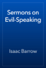 Isaac Barrow - Sermons on Evil-Speaking artwork