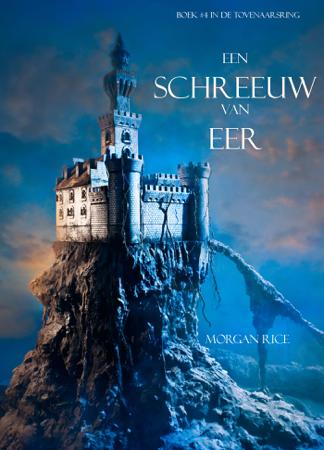 Een Schreeuw Van Eer (Boek #4 In De Tovenaarsring) - Morgan Rice