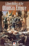 A Short History Of The Ottoman Empire Illustrated