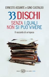 33 dischi senza i quali non si può vivere da Ernesto Assante & Gino Castaldo