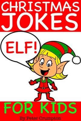 Christmas Jokes For Kids.Christmas Elf Jokes For Kids