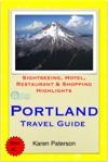 Portland Oregon Travel Guide - Sightseeing Hotel Restaurant  Shopping Highlights Illustrated