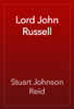 Stuart Johnson Reid - Lord John Russell artwork