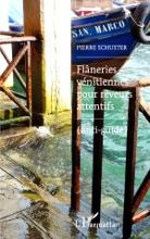 Flâneries Vénitiennes Pour Rêveurs Attentifs (anti-guide)