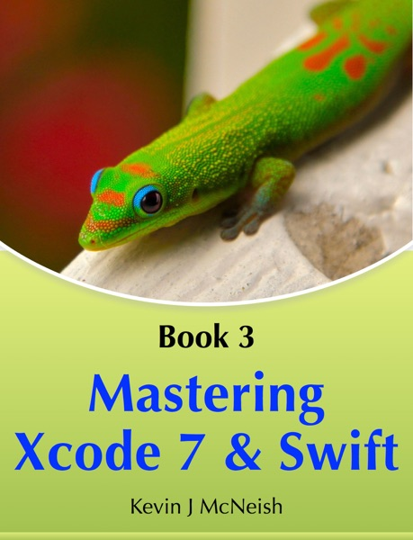 Mastering Xcode 7 and Swift