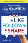 Like Follow Share Awesome Actionable Social Media Marketing To Maximize Your Online Potential