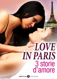 LOVE IN PARIS, 3 STORIE DAMORE