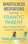 Mindfulness Meditations For The Frantic Parent With Embedded Videos