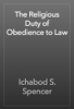 Ichabod S. Spencer - The Religious Duty of Obedience to Law artwork