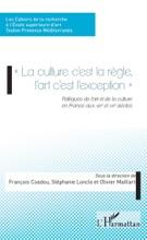«La Culture C'est La Règle, L'art C'est L'exception»