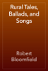 Robert Bloomfield - Rural Tales, Ballads, and Songs artwork