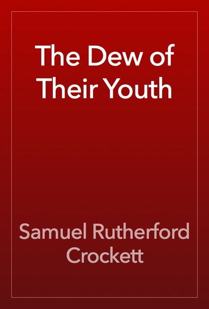 The Dew of Their Youth