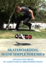 Skateboading Made Simple Vol. 6